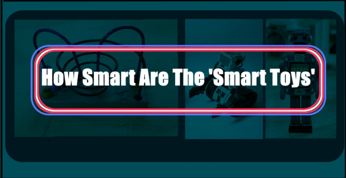 How Smart Are The 'Smart Toys'