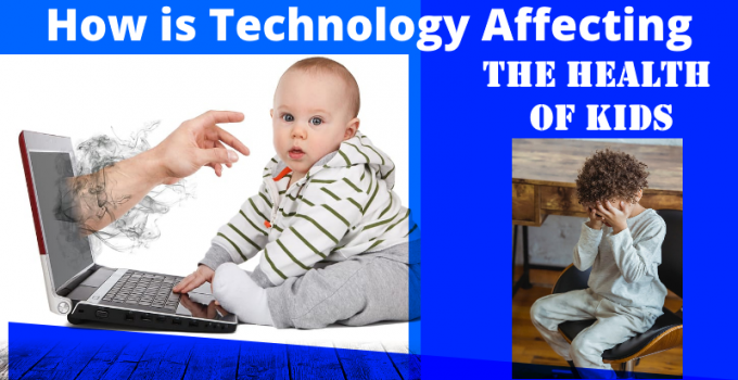 How is Technology Affecting the Health of Kids