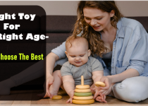 Right Toy For The Right Age- How To Choose The Best