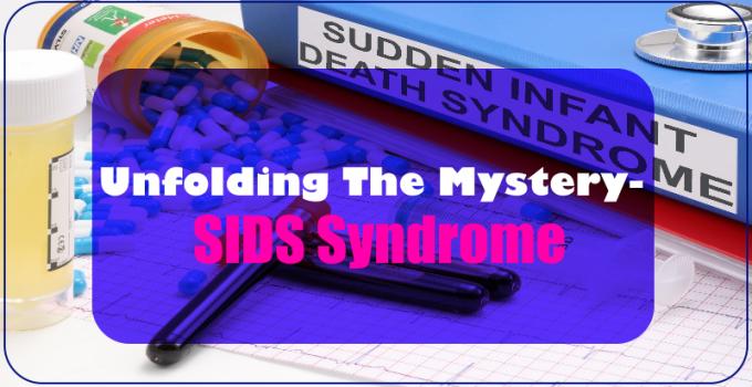 Unfolding The Mystery- SIDS Syndrome